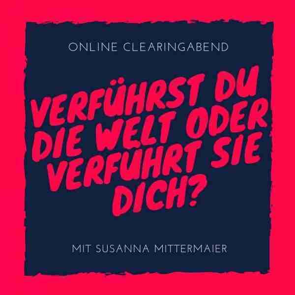 Clearing Abend: Verführst du die Welt oder verführt sie dich? - Produktbild