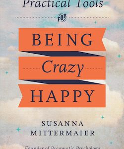 bookcover: practical tools for being crazy happy