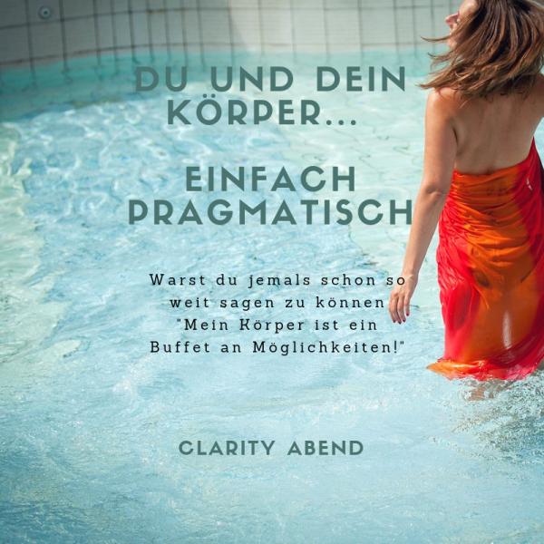 Clarity Abend: Du und dein Körper... - Produktbild