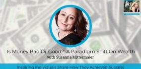 Is money bad or good? A paradigm shift on wealth - header