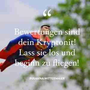 Bewertungen sind dein Kryptonit!